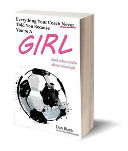 Everything Your Coach Never Told You Because You039re a Girl by Dan Blank