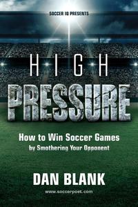 High Pressure How to Win Soccer Games by Smothering Your Opponent MOBI