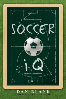 Soccer iQ Volume 1 by Dan Blank