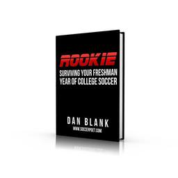 Rookie Surviving Your Freshman Year of College Soccer EPUB